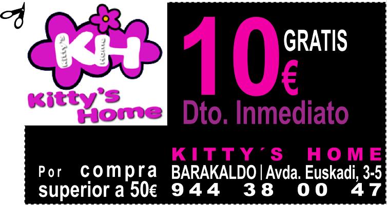 GRATIS 10 EUROS DE DESCUENTO INMEDIATO EN KITTY´S HOME BARAKALDO